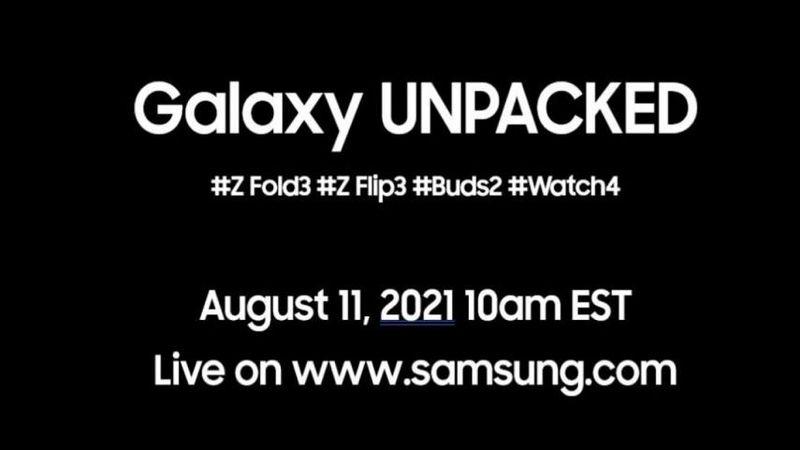 Samsung, 11 Ağustos'ta Galaxy Z Fold 3, Galaxy Z Flip 3, Galaxy Buds 2 ve Galaxy Watch 4'ü tanıtacak