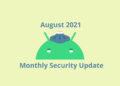 Android için ağustos 2021 güncellemesi indirilmeye sunuldu