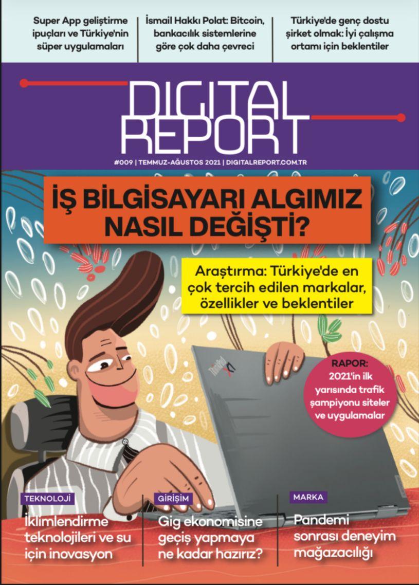Digital Report 9. sayı (Temmuz - Ağustos 2021)